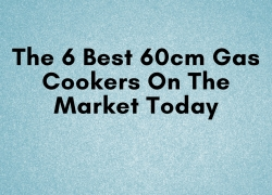 6 Best 60cm Gas Cookers On The Market Today
