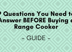9 Questions You Need to Answer Before Buying a Range Cooker